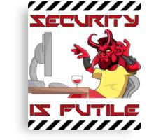 Security is Futile Canvas Print