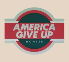 "Howler ""America give up"" by PetSoundsLtd"