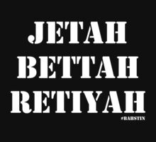 Jetah Bettah Retiyah by Jeff Newell