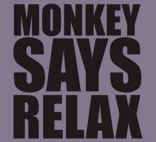 The Office … Monkey says relax (Black) by OliveB