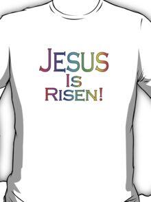 Jesus Is Risen! (rainbow/black) T-Shirt