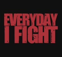 Chael Sonnen … Everyday I Fight (Red) by OliveB