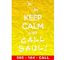Keep Calm and Call Saul (Breaking Bad) Photographic Print
