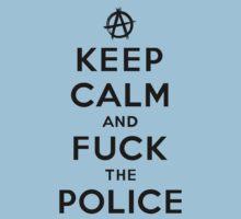 Keep Calm and Fuck the Police by Lyubomir Gizdov
