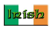 IRISH & PROUD OF IT, IRELAND & FLAG, EIRE by TOM HILL - Designer