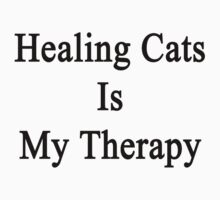 Healing Cats Is My Therapy  by supernova23