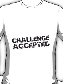 Challenge Accepted Stempel T-Shirt