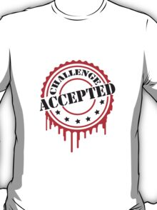 Challenge Accepted Cooler Stempel T-Shirt