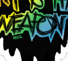"""""""art is the weapon""""-MCR quote Sticker"""