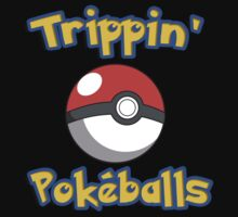 I am tripping pokeballs by RobertKShaw