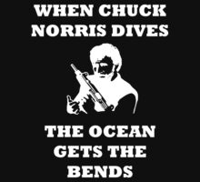 When Chuck Norris Dives the ocean gets the bends White by BelfastBoy