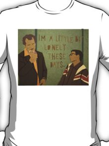 I'm a Little Bit Lonely These Days.  T-Shirt