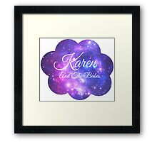 Karen and The Babes (White Font) Framed Print