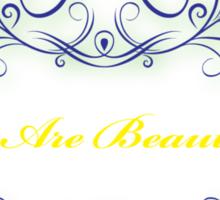 You Are Beautiful Sticker