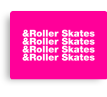 & Roller Skates Canvas Print