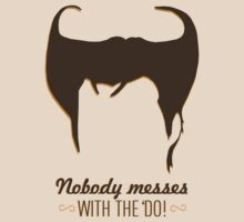 NOBODY MESSES WITH THE 'DO! by CelsoPelegrini
