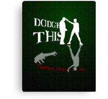 """""""Dodge This"""" -Carrie-Anne Moss (The Matrix) Canvas Print"""