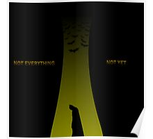 Not Everything...Not Yet Poster