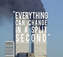 Everything Can Change in a split Second. by NerVy