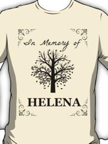 In loving memory of Helena T-Shirt