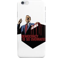 Democracy Is So Overrated (Red Blood) iPhone Case/Skin