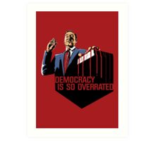 Democracy Is So Overrated (Red Blood) Art Print
