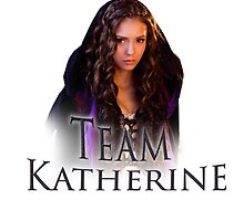 Team Katherine Vampire Diaries by Tvd-Eternally