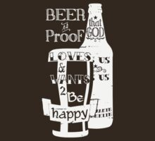 Beer is Proof by johnmarinville