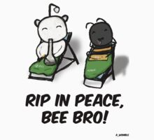 RIP Bee Bro. by Leo Ion