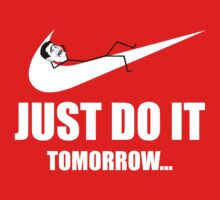 Just Do It Tomorrow by Slitter