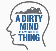 A Dirty Mind is a Beautiful Thing by artpolitic