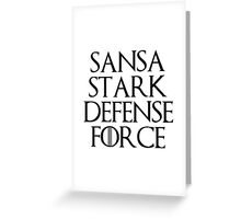 Sansa Stark Defense Force Greeting Card
