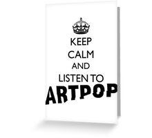 Lady Gaga Keep Calm and Listen to Artpop Greeting Card