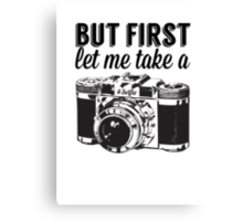 But first, let me take a #Selfie Canvas Print