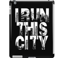 I Run This City iPad Case/Skin