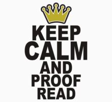 Keep Calm and Proofread Tee by RoyalCrew