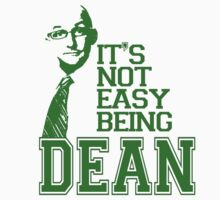 It's Not Easy Being Dean by poorlydesigns