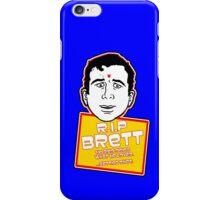 RIP Brett iPhone Case/Skin