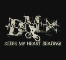 BMX Keeps My Heart Beating by SportsT-Shirts
