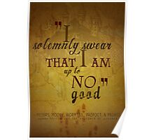 Harry potter I solemnly swear that I am up to no good poster  Poster