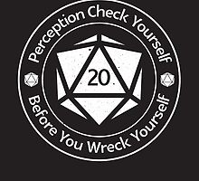 Perception Check Yourself Before You Wreck Yourself by TroytleArt