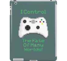 I Control the Fate of Many Worlds! iPad Case/Skin