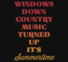 Windows Down Country Music Up! by radquoteshirts