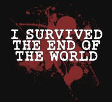 I SURVIVED THE END OF THE WORLD by teezie