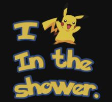 I Pikachu (peek at you) in the shower. by Cessull