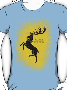 Baratheon ours is the fury  T-Shirt