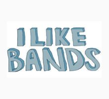 'I LIKE BANDS' by sprideaux