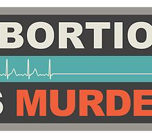 Abortion Is Murder by morningdance