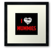 I heart Mummies Framed Print
