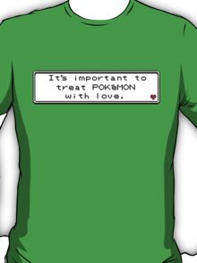 It's Important To Treat Pokemon With Love T-Shirt